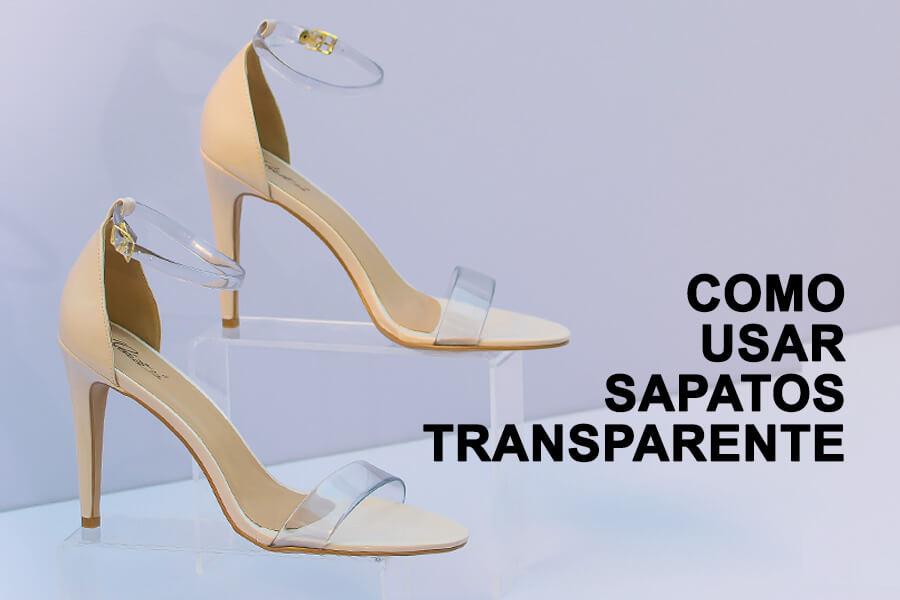 6d948294dd Como usar sapatos transparente